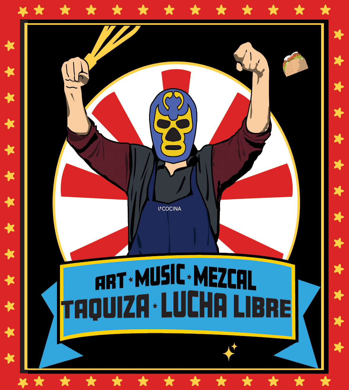 Art, Music, Mezcal, Taquiza, Lucha Libre