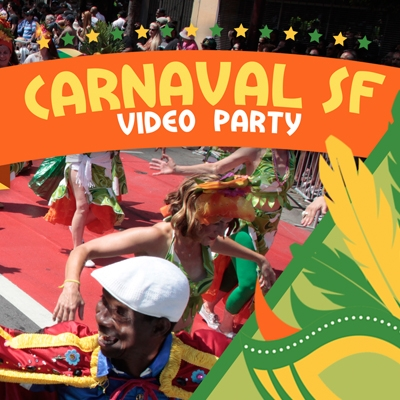 Carnaval SF Video Party 2016