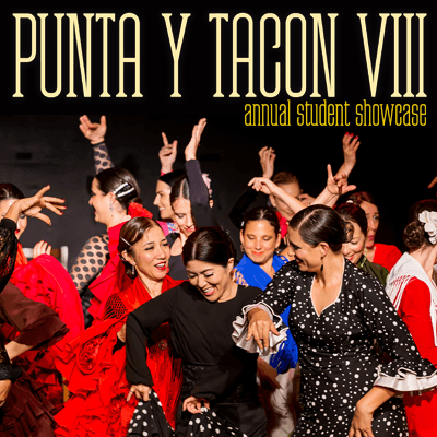 Punta Y Tacon 8: Annual Student Showcase
