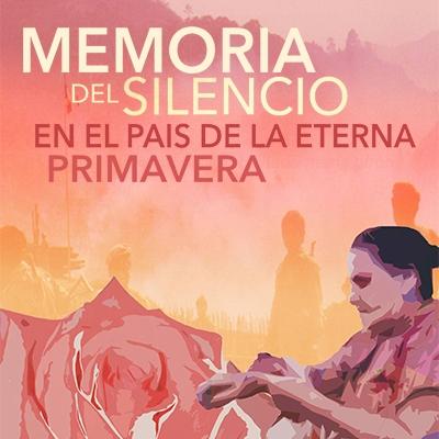 Memoria Del Silencio En El Pais de la Eterna Primavera