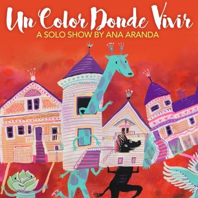 Un Color Donde Vivir: A Solo Show By Ana Aranda