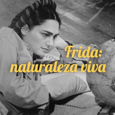 Frida: Naturaleza Viva