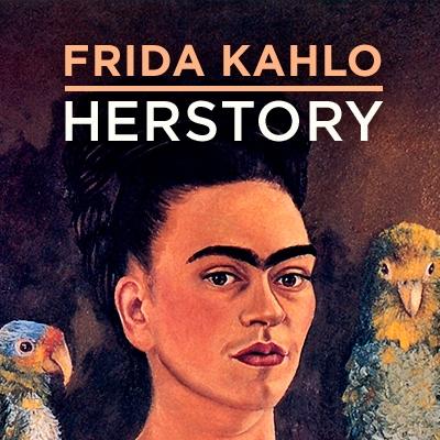 Frida Kahlo: Herstory