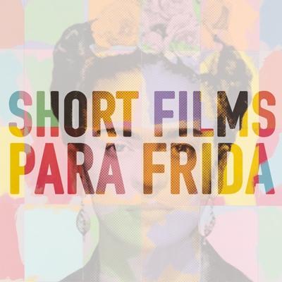 Short Films Para Frida