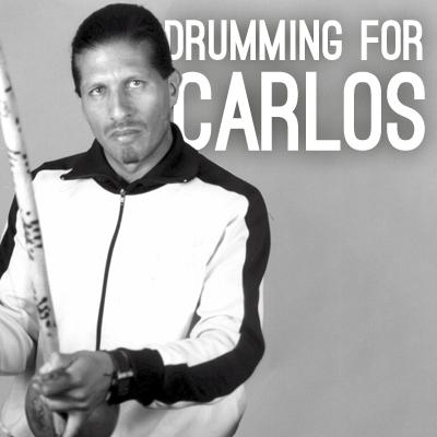Drumming For Carlos