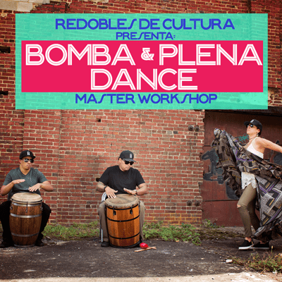 Redobles De Cultura presents Bomba and Plena Dance Master Workshop