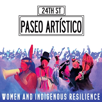 24th St Paseo Artistico: Women and Indigenous Resilience