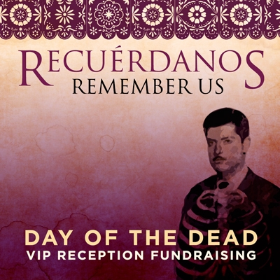 Recuerdanos Remember Us Day of the Dead vip reception fundraising