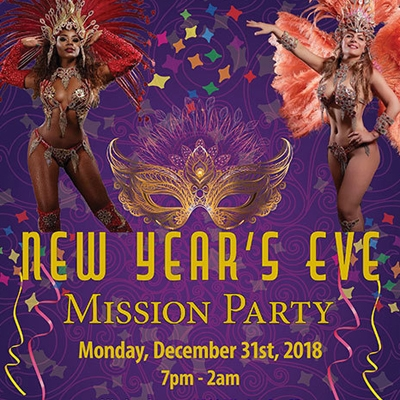 New Year's Eve Mission Party Monday December 31st 2018 7 am to 2 am