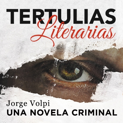 Tertulias Literarias Jorge Volpi Una Novela Criminal