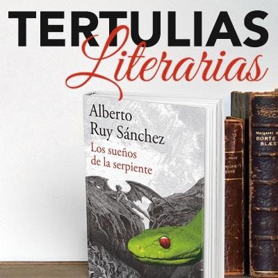 Tertulias Literarias Alberto Ruy Sanchez Los sueños de la Serpiente
