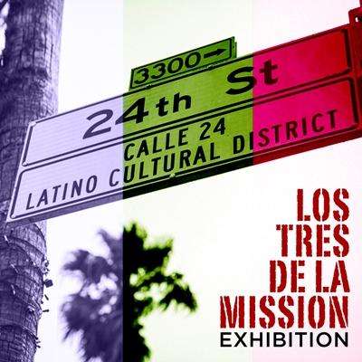 LosTres de la mission Exhibition