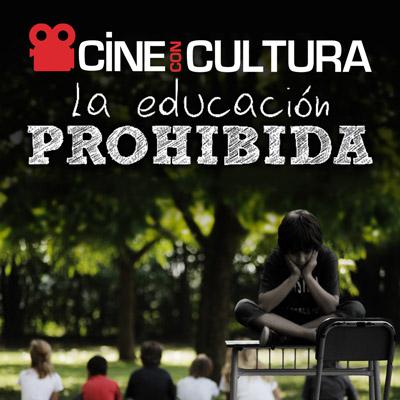 Cine Con Cultura La Educación Prohibida