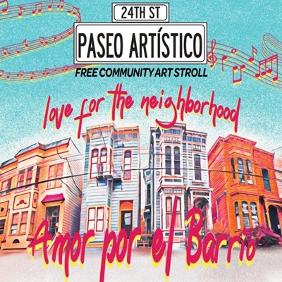 Paseo Artistico Free Community Art Stroll. Love For The Neighborhood Amor Por El Barrio