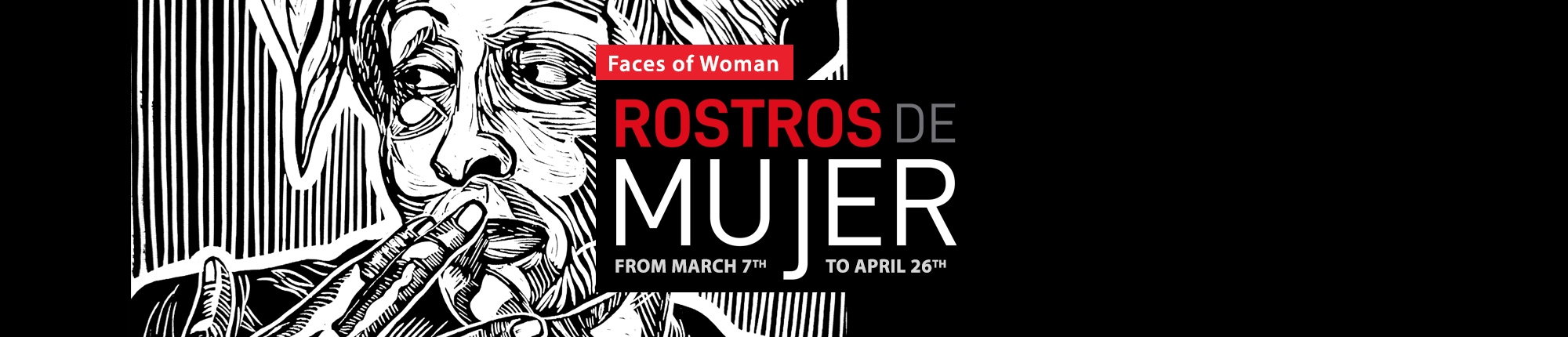 Faces of Women (Rostros de Mujer): From Tuesday March 7 to April 26 2019
