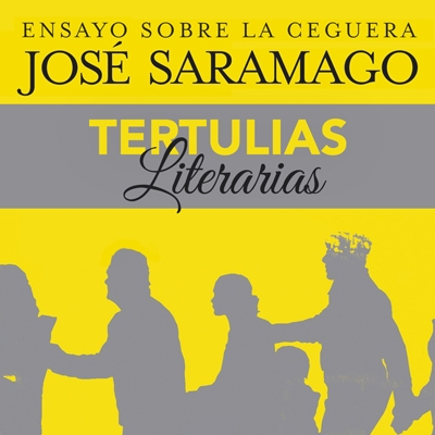 Ensayo sobre la ceguera. Jose Saramago Tertulias Literarias