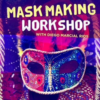 Mask Making Workshop with Diego Marcial Rios