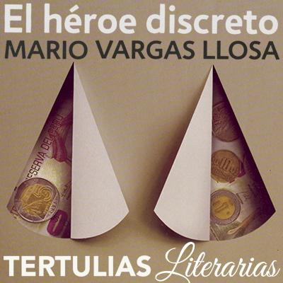 El Héroe Discreto Mario Vargas Llosa Tertulias Literarias