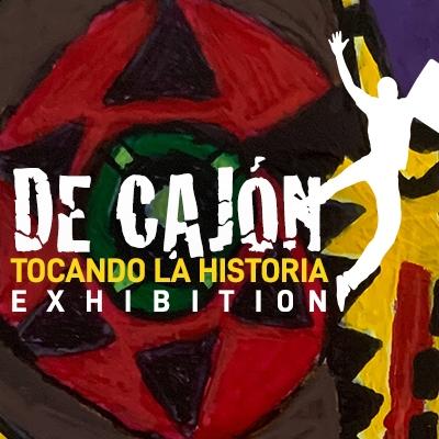 De Cajón Tocando La Historia Exhibition