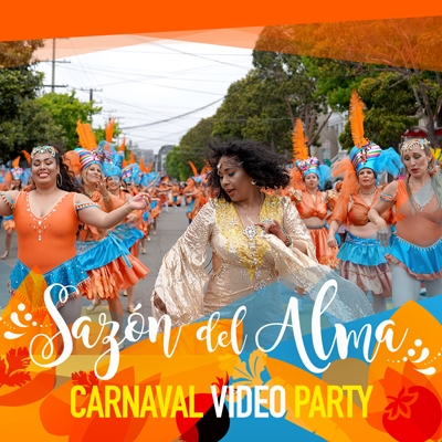 Sazón Del Alma: Carnaval Video Party