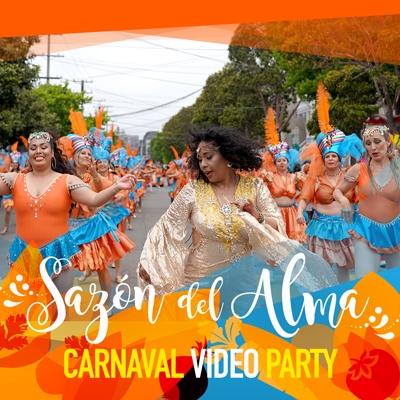 Sazón Del Alma: Carnaval Video Party