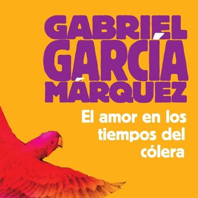 Gabriel García Márquez: El Amor En Los Tiempos del Cólera