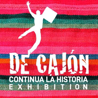 De Cajón: Continua La Historia Exhibition