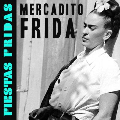 Fiestas Fridas: Mercadito Frida