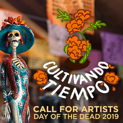 Cultivando Tiempo - Call For Artists, Day of the Dead 2019