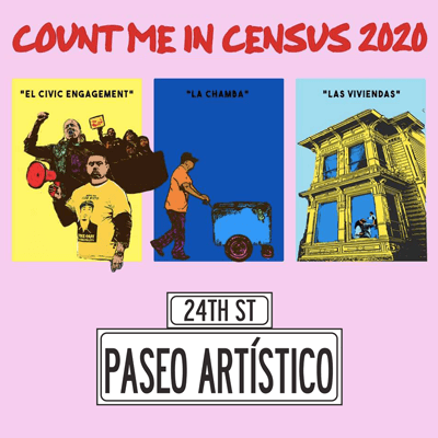 24th St Paseo Artístico: Count Me In Census 2020. Illustration features lotería cards: El Civic Engagement, La Chamba, Las Viviendas.