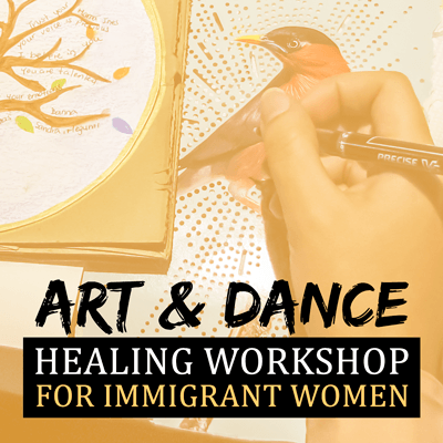 Art and Dance Healing Workshop for Immigrant Women