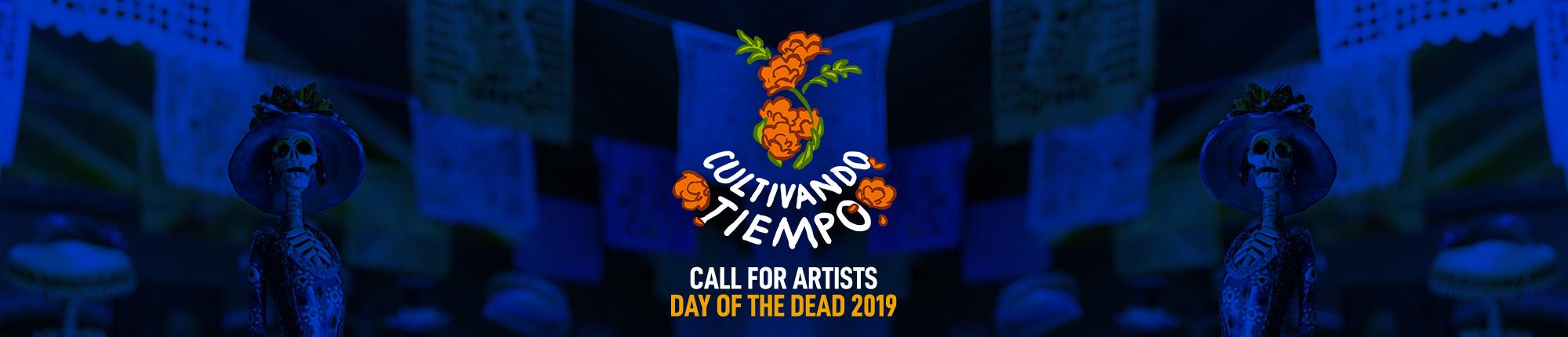 Cultivando Tiempo Call for Artists, Day of the Dead 2019