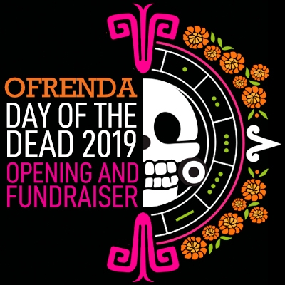 Ofrenda: Day of the Dead 2019 Opening and Fundraiser