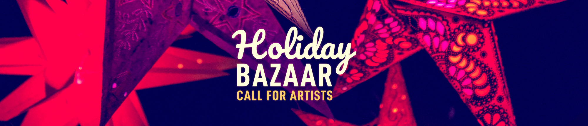 Holiday Bazaar Call For Artists