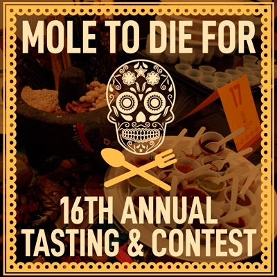 Mole To Die For 16th Annual Tasting & Contest