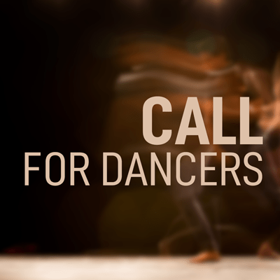 Call for Dancers