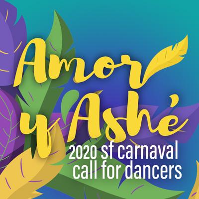 Amor Y Ashé: 2020 SF Carnaval Call for Dancers