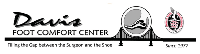 Davis Foot Comfort Center: Filling the Gap Between the Surgeon and the Shoe Store since 1977