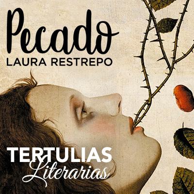 Pecado de Laura Restrepo, Tertulias Literarias