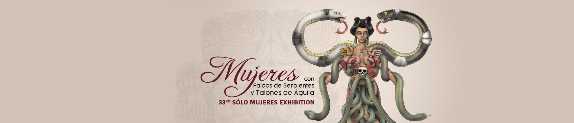 Mujeres Con Faldas de Serpientes y Talones de Águila: 33rd Sólo Mujeres Exhibition