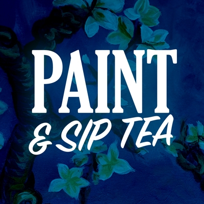 Paint and Sip Tea