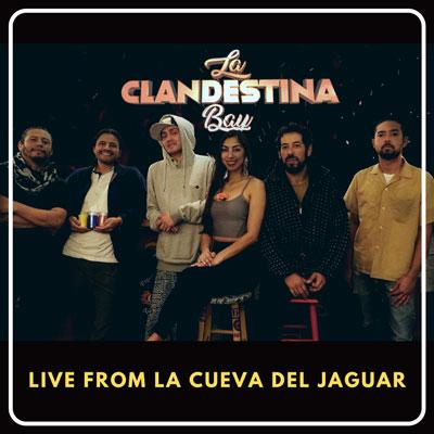 La Clandestina Bay Live From La Cueva Del Jaguar