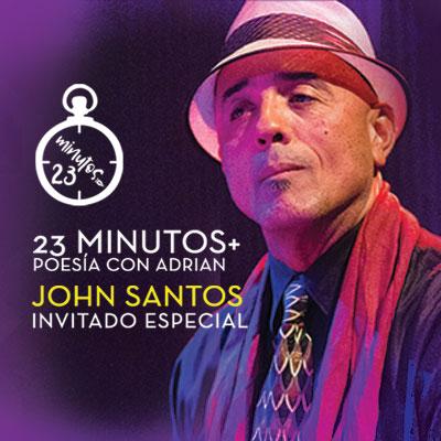 23 Minutos Poesía con Adrian: John Santos Invitado Especial