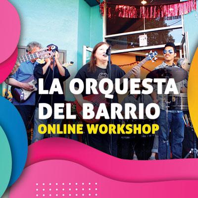 La Orquesta Del Barrio Online Workshop