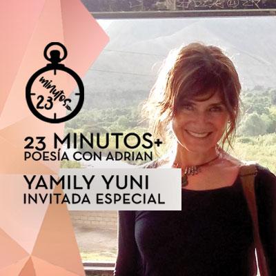 23 Minutos Poesía con Adrian: Yamily Yuni Invitado Especial