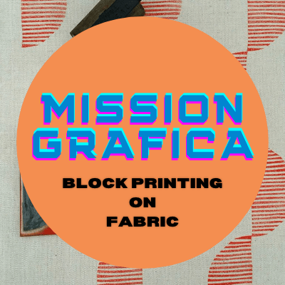 Mission Gráfica: Block Printing On Fabric