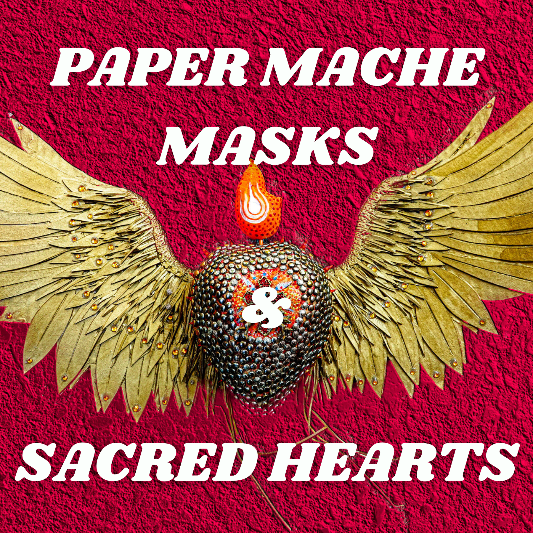 Paper Maché Masks and Sacred Hearts