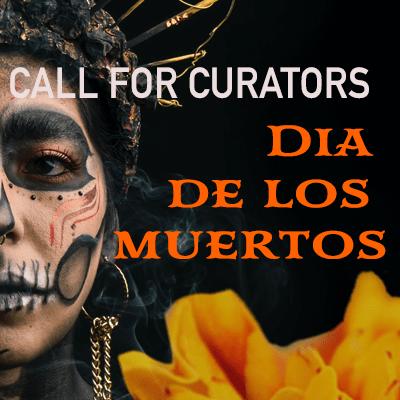 Call for Curators Día de los Muertos