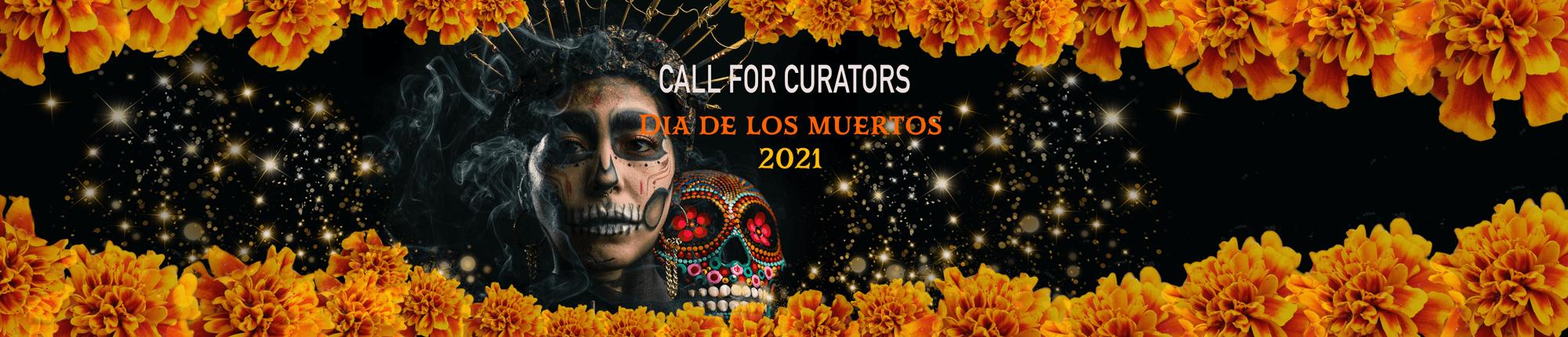 Call for Curators Día de los Muertos 2021